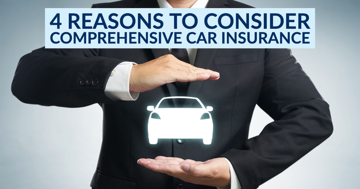 4 Reasons to Consider Comprehensive Car Insurance