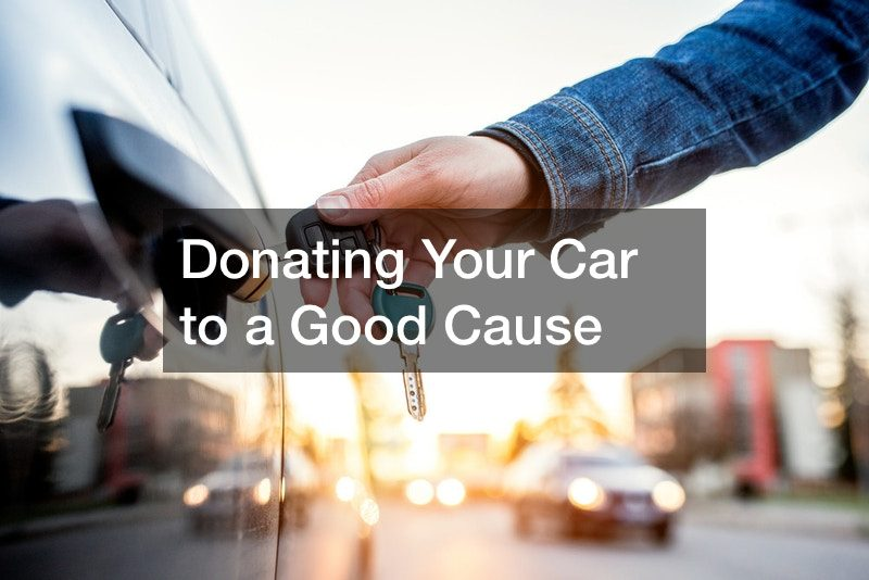 Donating Your Car to a Good Cause
