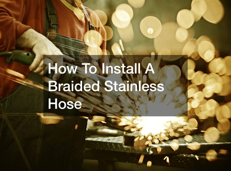 How To Install A Braided Stainless Hose